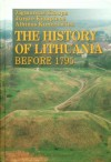 The History of Lithuania Before 1795 - Albinas Kuncevicius, Zigmantas Kiaupa, Jurate Kiaupiene