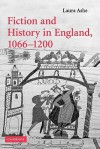 Fiction and History in England, 1066 1200 - Laura Ashe
