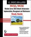 McSa/MCSE: Windows Server 2003 Network Infrastructure, Implementation, Management and Maintenance Study Guide: Exam 70-291 - James Chellis, Paul E Robichaux, Mathew Sheltz
