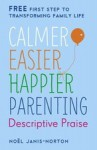 Calmer, Easier, Happier Parenting: Descriptive Praise - Noel Janis-Norton