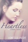 Heartless (The Chasing Heart Series, #1) - Vanessa Marie