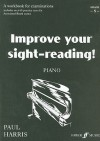 Improve Your Sight-Reading! Piano, Grade 8: A Workbook for Examinations - Paul Harris