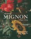 Abraham Mignon 1640�1679: Catalog Raisonné - M. Kraemer-Noble