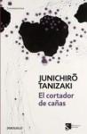 El cortador de cañas/ The Reed Cutter (Spanish Edition) - Jun'ichirō Tanizaki, María Luisa Balseiro