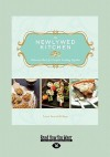 The Newlywed Kitchen: Delicious Meals for Couples Cooking Together (Large Print 16pt) - Lorna Yee
