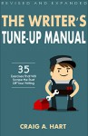 The Writer's Tune-Up Manual: 35 Exercises That Will Scrape the Rust Off Your Writing: Revised and Expanded Edition - Craig A. Hart