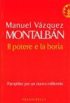 Il Potere E La Boria - Manuel Vázquez Montalbán