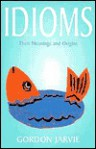 Dictionary of Idioms - Gordon Jarvie