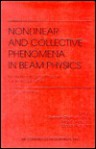 Nonlinear and Collective Phenomena in Beam Physics - Claudio Pellegrini, M. Cornacchia