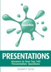 Quick Win Presentations: Answers to Your Top 100 Presentation Questions - Elizabeth P. Tierney