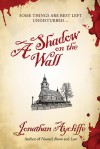 A Shadow on the Wall: A Novel - Jonathan Aycliffe