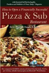 How to Open a Financially Successful Pizza & Sub Restaurant - Shri L. Henkel, Douglas R. Brown