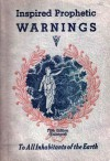 Inspired Prophetic Warnings: To All Inhabitants of the Earth - N.B. Lundwall