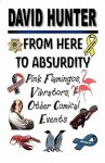 From Here to Absurdity - David Hunter