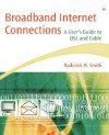 Broadband Internet Connections: A User's Guide to DSL and Cable - Roderick W. Smith