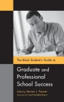 The Black Student's Guide to Graduate and Professional School Success - James Minahan