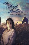 The Ghost Stallion - Laura E. Williams