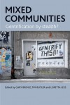 Mixed Communities: Gentrification by Stealth? - Gary Bridge, Tim Butler, Loretta Lees
