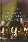 My Little Chocolate Book (Chocolate Recipes) - Murdoch Books