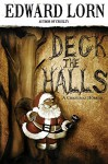 Deck the Halls: A Christmas Horror: War on Christmas #2 - Edward Lorn