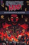Apocalypse Weird: Hoodoopocalypse - Ellen Langas Campbell, Kim Odum Wells, Michael Corley