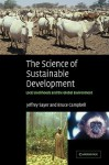 The Science of Sustainable Development: Local Livelihoods and the Global Environment - Jeffrey Sayer