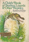 A Child's Book of Snakes, Lizards, and Other Reptiles - Kathleen N. Daly, Lilian Obligado