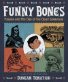 Funny Bones: Posada and His Day of the Dead Calaveras by Duncan Tonatiuh (2015-08-25) - Duncan Tonatiuh;
