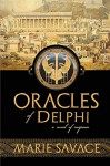 Oracles of Delphi: A Novel of Suspense (An Althaia of Athens Mystery) - Marie Savage