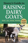 Storey's Guide to Raising Dairy Goats, 4th Edition: Breeds, Care, Dairying, Marketing - Jerry Belanger