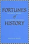 Fortunes of History: Historical Inquiry from Herder to Huizinga - Donald R. Kelley
