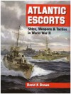 Atlantic Escorts: Ships, Weapons and Tactics in World War II - D.K. Brown
