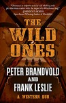 The Wild Ones: A Western Duo featuring Sheriff Ben Stillman and Yakima Henry (Wheeler Western) - Peter Brandvold, Frank Leslie