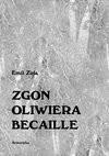 ZGON OLIWIERA BECAILLE i inne opowiadania - ebook - Emil Zola