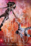 This Shattered World (Starbound) - Amie Kaufman, Meagan Spooner