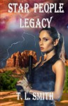 Star People Legacy - T. L. Smith