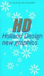 Hd -- Holland Design: New Graphics - Actar