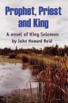Prophet, Priest and King - John Howard Reid