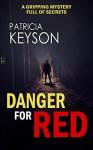 Danger For Red - Patricia Keyson