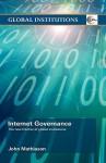 Internet Governance: The New Frontier of Global Institutions - Mathiason John, Mathiason John