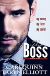The Boss Vol. 1: a Hot Billionaire Romance - Cari Quinn, Taryn Elliott