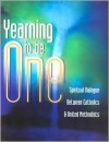 Yearning to Be One: Spiritual Dialogue Between Catholics and United Methodists - Discipleship Resources