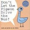 Don't Let the Pigeon Drive the Bus! - Mo Willems