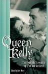 Queen Kelly: The Complete Screenplay by Erich Von Stroheim - Bret Wood