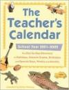 The Teacher's Calendar: School Year 2001 2002 - Sandy Whiteley, Sally M. Walker