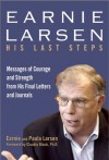 Earnie Larsen: His Last Steps - Earnie Larsen, Paula Larsen