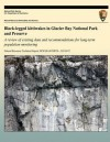 Black-Legged Kittiwakes in Glacier Bay National Park and Preserve: A Review of Existing Data and Recommendations for Long-Term Population Monitoring - Aleya Brinkman, Brendan J Moynahan, Mark S Lindberg