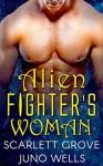 Alien Fighter's Woman - Scarlett Grove, Juno Wells