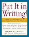 Put It in Writing!: Creating Agreements Between Family and Friends - Deborah Hutchison, Lynn Toler