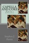 Capella and Coke: Making a Difference - Stephen J Pettitt